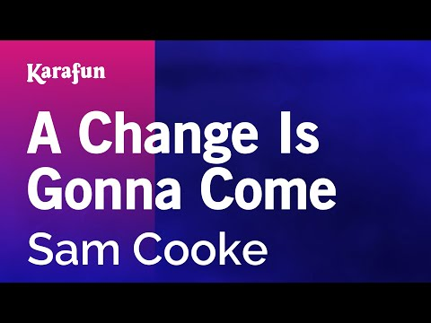 Karaoke A Change Is Gonna Come  Sam Cooke *