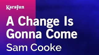 Karaoke A Change Is Gonna Come - Sam Cooke *