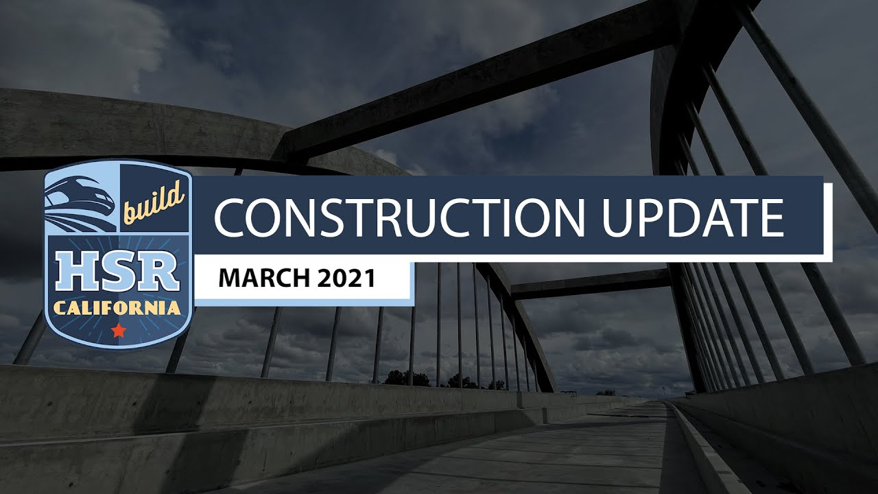 The March 2021 Construction Update highlighting ongoing progress on the nation's first high-speed rail project. To date, the project has created of more than 5,500 construction jobs since the start of construction in the Central Valley, with more than 35 construction sites active today along the first 119 miles under construction.