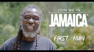 Join Me In Jamaica: First Man