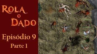 Rola o Dado - Episódio 9 - Parte 1 (RPG - D&D 3.5)