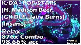 K/DA - POP/STARS (ft. Madison Beer, (G)I-DLE, Jaira Burns) [Insane] 317pp + HD, DT, RX + FC