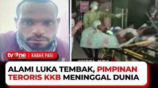 Pimpinan Teroris KKB Pecatan TNI Meninggal Dunia | Kabar Pagi tvOne