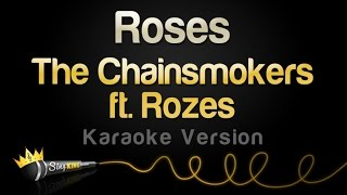 The Chainsmokers ft. Rozes - Roses (Karaoke Version)