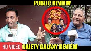 Fanney Khan Movie PUBLIC REVIEW   Gaiety Galaxy Review   Aishwarya Rai, Anil Kapoor