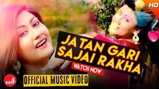 New Nepali Song 2016 || JATAN GARI SAJAI RAKHA - Pramod Kharel (Official Video) Ft.Sampada Baniya