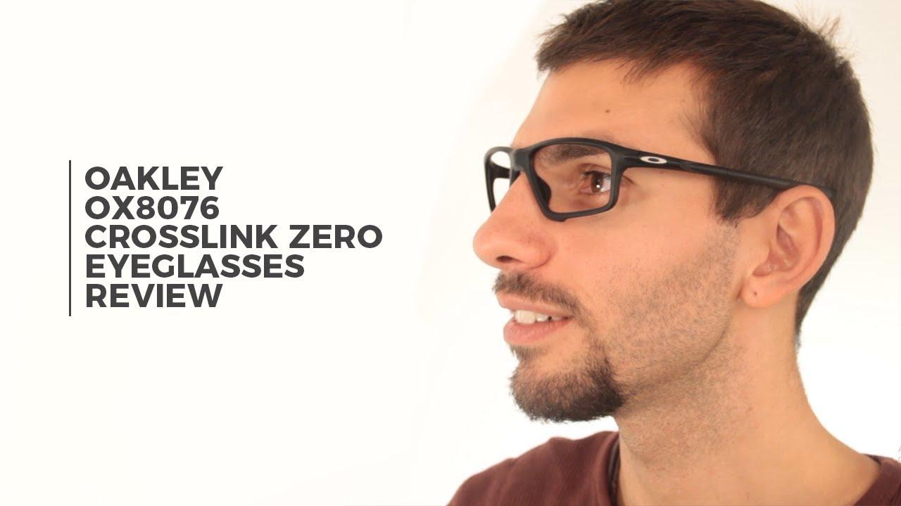 Oakley OX8076 CROSSLINK ZERO Eyeglasses Review  b2b622b4ed