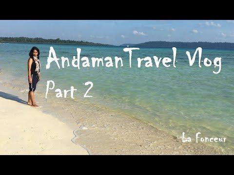 La Fonceur - Andaman Islands Travel Vlog Part 2