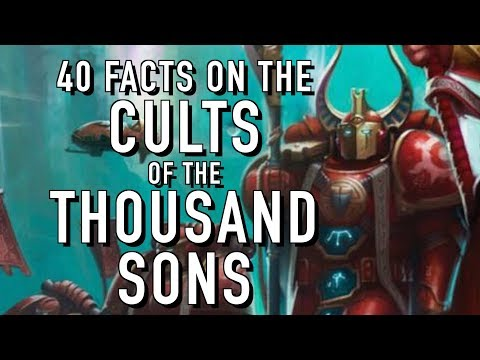 40 Facts and Lore on the Cults of the Thousands Sons Warhammer 40K