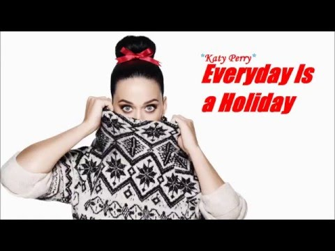 Katy Perry - Everyday's a Holiday (Audio)