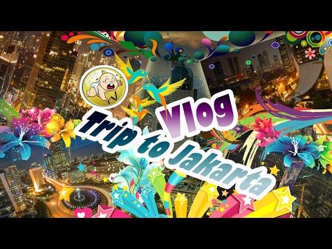 Vlog Trip to Jakarta