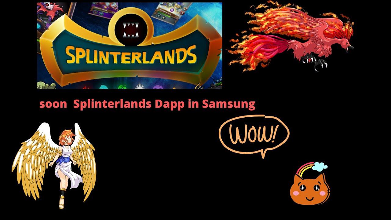 Splinterlandes dapp soon in Samsung 6