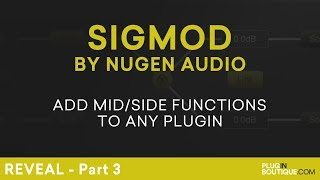 Nugen Audio Sigmod | Add MidSide Functionality To Any Plugin | Part 3
