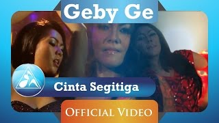 Download Video Cinta Segitiga - Geby Ge (Official Video Clip) MP3 3GP MP4