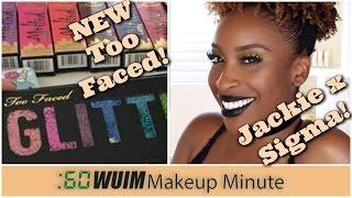 Makeup Minute | Too Faced x LATEX & GLITTER + SIGMA X JACKIE AINA!