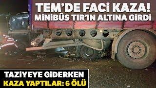 Düzce TEM'den Trafik Kazası! MidibüS Tır'a Çarptı: 6 Ölü