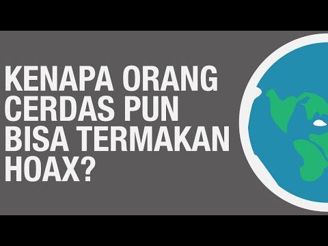 Kenapa Orang Cerdas Pun Bisa Termakan Hoax? #INDONESIAMAKINCERDAS