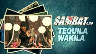 Tequila Wakila (Audio) | Full Song | Samrat & Co | Shreya Ghoshal & Ankit Tiwari