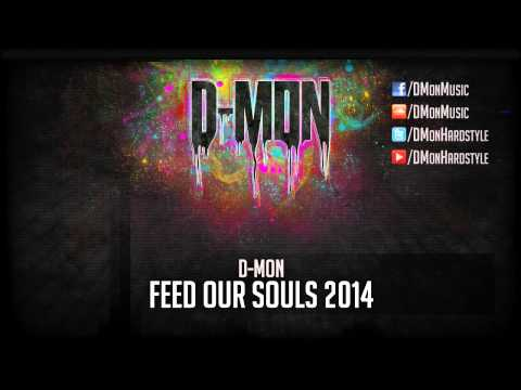 D-Mon - Feed Our Souls 2014 (Preview)