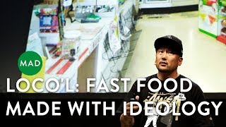 Loco'l: Fast Food Made With Ideology   R. Choi & D. Patterson