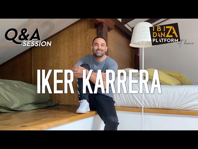 IKER KARRERA // Q&A SESSION