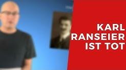 Karl Ranseier ist tot