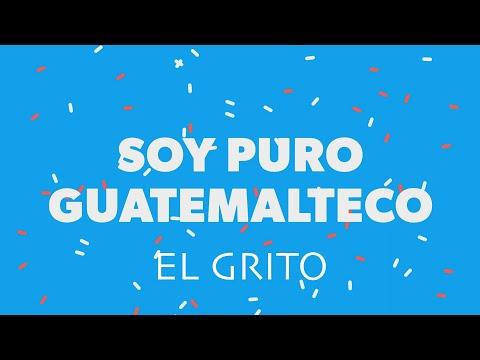 """""""yo soy puro guatemalteco"""" Son EL GRITO - LETRA"""