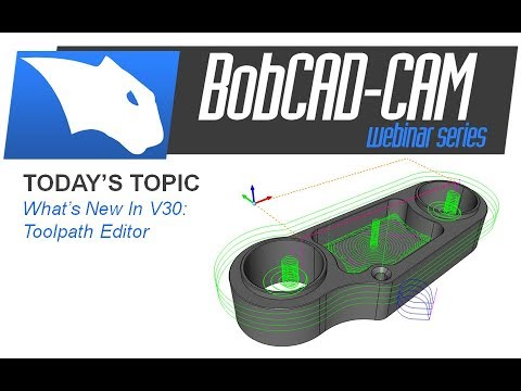What's New in V30 Toolpath Editor- BobCAD-CAM Webinar Series