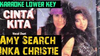Inka Christie Feat Amy Search - Cinta kita Karaoke Nada Rendah