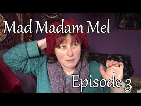 Mad Madam Mel - A knitting and Fibre Podcast Episode 3