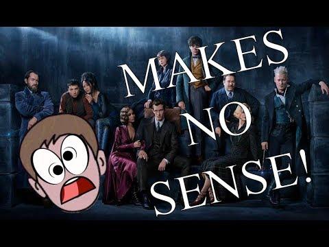 Fantastic Beasts The Crimes Of Grindelwald MAKES NO SENSE [SPOILERS]