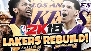 REBUILDING THE LOS ANGELES LAKERS!! NBA 2K18 MY LEAGUE!!