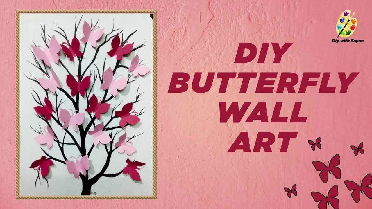 Diy Wall Decor Painting 3d Butterfly Painting Step By Step Tutorial Diy With Syan Youtube