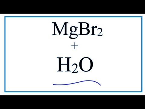 Equation For MgBr2 + H2O     (Magnesium Bromide + Water)