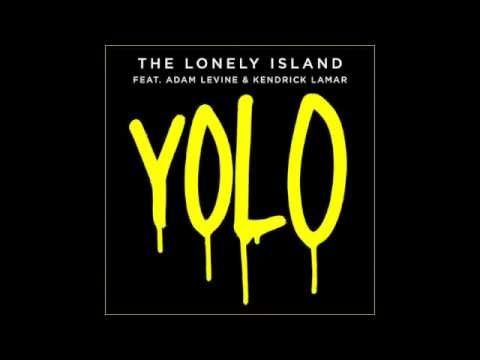 YOLO The Lonely Island Ft. Adam Levine & Kendrick Lamar Lyrics