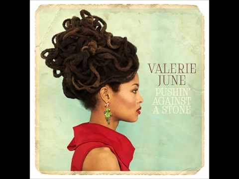 Valerie June - Pushin' Against a Stone (2013)