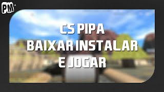 Aprenda a baixar, instalar e jogar o CS PIPA (Counter-Strike 1.6)