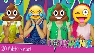 Lollymánie S01E05 - 20 faktů o nás!
