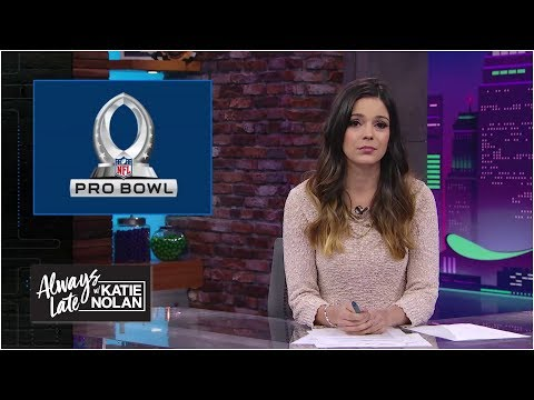 Why fans complain about the Pro Bowl - and every All-Star game | Always Late with Katie Nolan