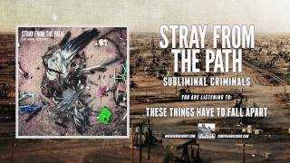 Stray From The Path - These Things Have To Fall Apart
