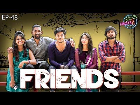 FRUITS - Telugu Web Series EP48    FRIENDS