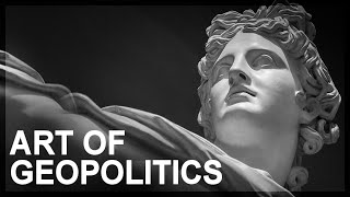 The Art of Geopolitics, Part 1: Introduction