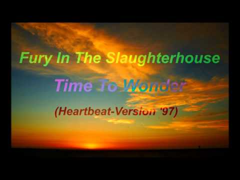 Fury In The Slaughterhouse - Time To Wonder (Heartbeat-Version '97)