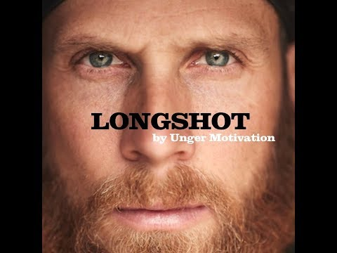 Longshot by Unger Motivation (The James Lawrence Story - Iron Cowboy)