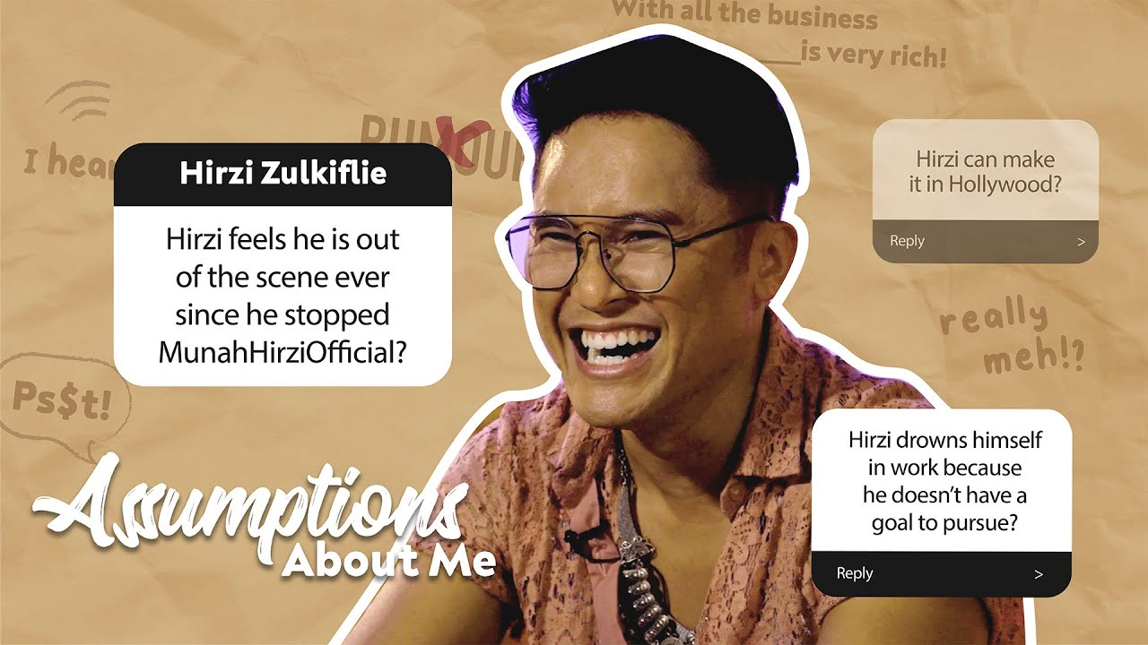 Hirzi Zulkiflie on Fighting Inner Demons & Auditioning for Crazy Rich Asians   ASSUMPTIONS ABOUT ME