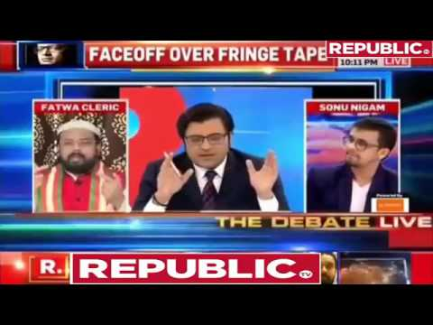 Arnab Goswami on the debate : Sonu Nigam faces and retorts ignorant Fatwa Cleric Kadri