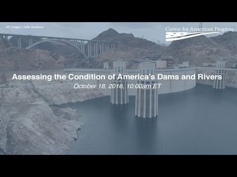 Assessing the Condition of America's Dams and Rivers