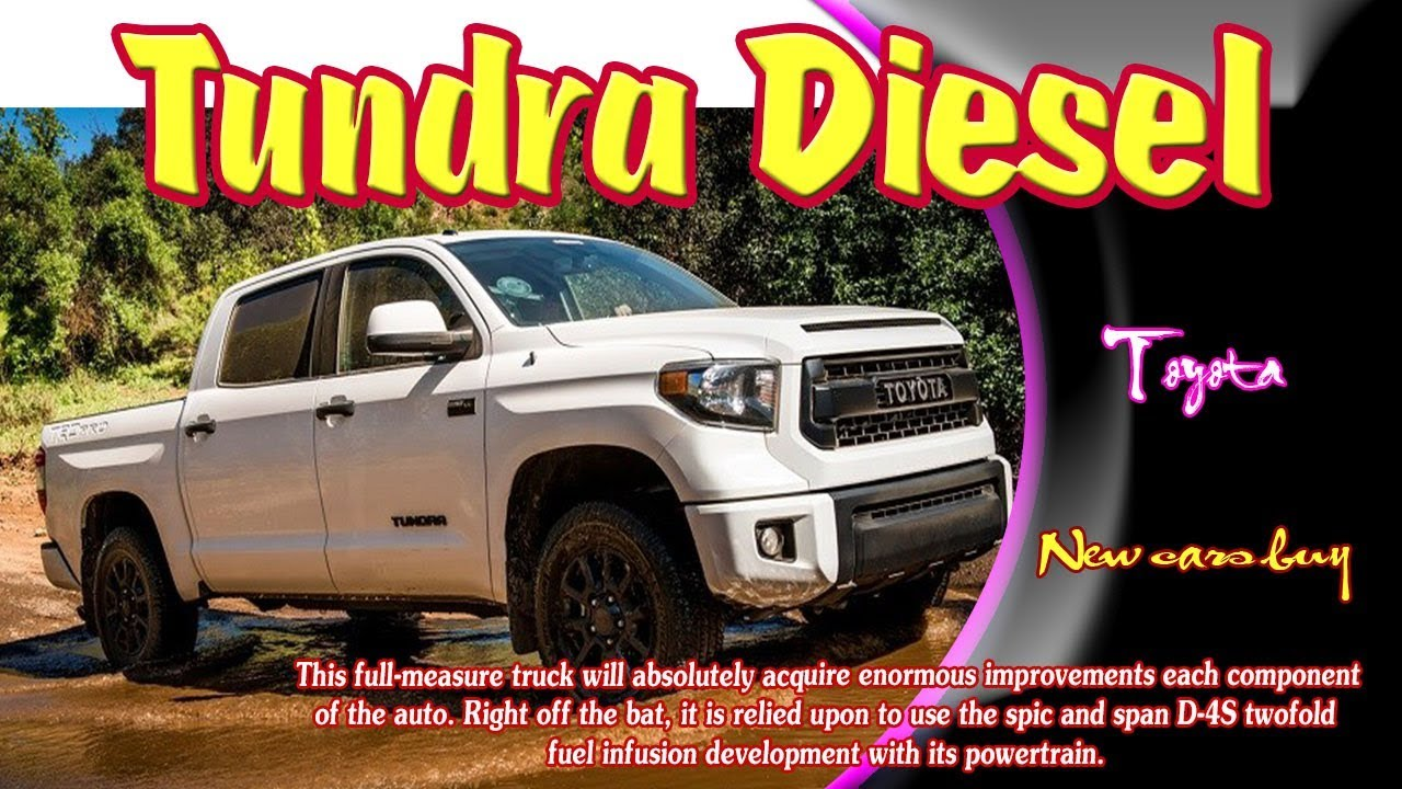 2019 Toyota Tundra Diesel 2019 Toyota Tundra Diesel Trd 2019