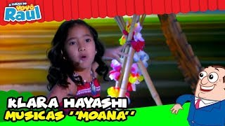 KLARA HAYASHI - Moana (Raul Gil)