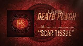 Five Finger Death Punch - Scar Tissue (Official Audio)